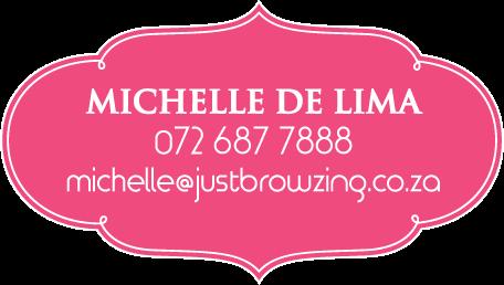 michelle de lima 072 687 7888 michelle@justbrowzing.co.za