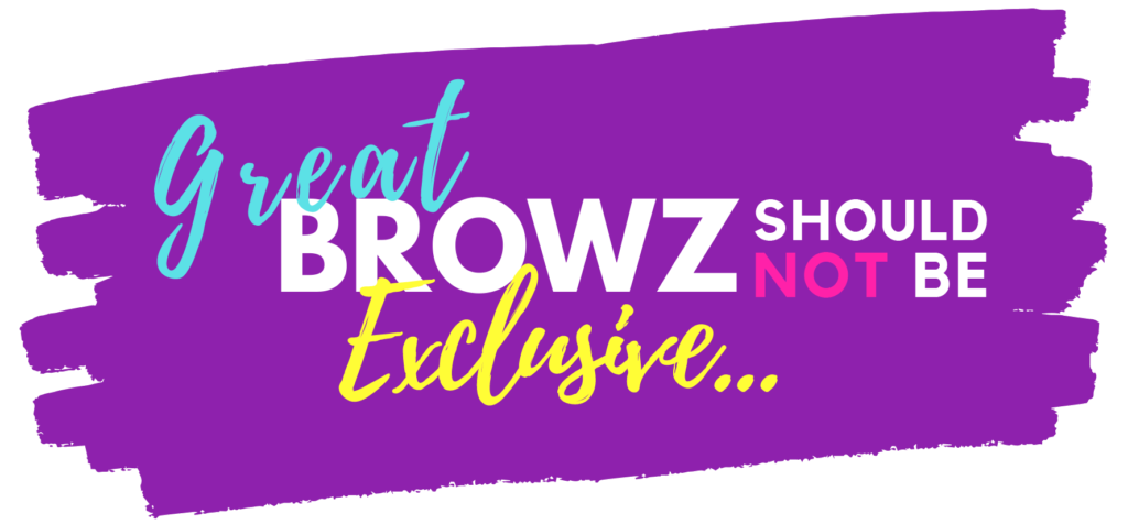 great browz should not be exclusive